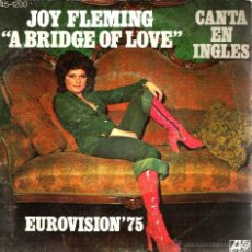 Discos de vinilo: SG JOY FLEMING : A BRIDGE OF LOVE ( CANTA EN INGLES, ALEMANIA EUROVISION 1975 ) . Lote 40772945