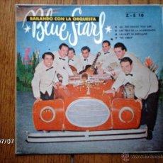 Discos de vinilo: BLUE STARS - BAILANDO CON LA ORQUESTA BLUE STARS - ALL THE THINGS YOU ARE + 3. Lote 40782131