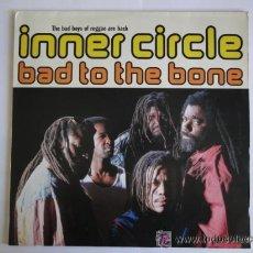 Discos de vinilo: INNER CIRCLE_BAD TO THE BONELPWEASPAIN1992MM-9031-76520-1 REGAE. Lote 40786812