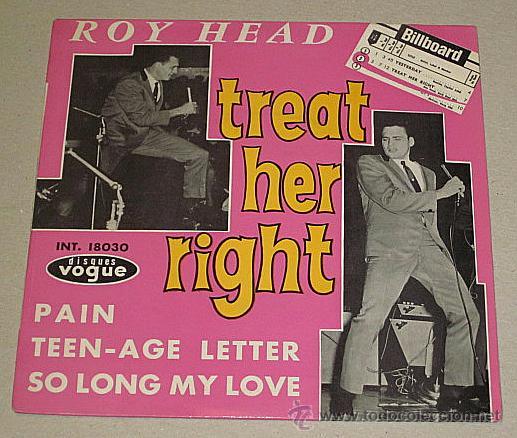 ROY HEAD. EP 1965. TREAT HER RIGHT Y TRES TEMAS MÁS.EDI. FRANCIA. (Música - Discos de Vinilo - Maxi Singles - Pop - Rock Extranjero de los 50 y 60)
