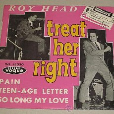 Discos de vinilo: ROY HEAD. EP 1965. TREAT HER RIGHT Y TRES TEMAS MÁS.EDI. FRANCIA.. Lote 40792706