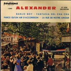 Discos de vinilo: ALEXANDER ET SON ORCHESTRE - BANJO BOY - FANTASIA DEL CHA CHA CHA - LA RUE DE NOTRE AMOUR . Lote 40803114