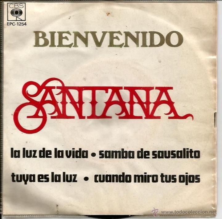 EP SANTANA : BIENVENIDO ( LA LUZ DE LA VIDA + SAMBA DE SAUSALITO + TUYA ES LA LUZ + CUANDO MIRO A TU (Música - Discos de Vinilo - EPs - Pop - Rock Internacional de los 70)