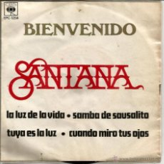 Discos de vinilo: EP SANTANA : BIENVENIDO ( LA LUZ DE LA VIDA + SAMBA DE SAUSALITO + TUYA ES LA LUZ + CUANDO MIRO A TU. Lote 40803386