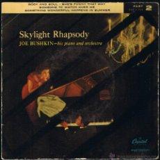 Discos de vinilo: JOE BUSHKIN - HIS PIANO AND ORCHESTRA - SKYLIGHT RHAPSODY - 2ª PARTE. Lote 40804050