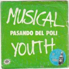 Discos de vinilo: MUSICAL YOUTH. PASANDO DEL POLI / GIVE LOVE A CHANCE. MCA RECORDS 1982. Lote 40806296