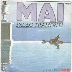 Discos de vinilo: PAOLO TRAMONTI - MAI / PRENDO IL VOLO, EDITADO POR RCA EN 1980. Lote 40825288