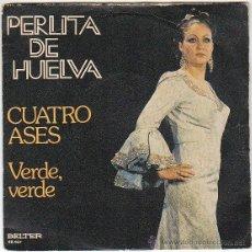 Discos de vinilo: PERLITA DE HUELVA - CUATRO ASES / VERDE, VERDE. EDITADO POR BELTER EN 1974. Lote 40825464