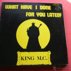 Discos de vinilo: KING M.C. / WHAT HAVE I DONE FOR YOU LATELY / MAXI-SINGLE HIP HOUSE PEPETO. Lote 40825538