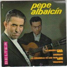Discos de vinilo: PEPE ALBAICIN - LA CASADA INFIEL - LA MARAVILLA DE LOS TRES RIOS - SOLEARES - TARANTOS, BELTER 1964. Lote 40825715