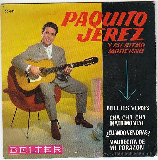 PAQUITO JEREZ, BILLETES VERDES, MADRECITA DE MI CORAZON - SINGLE DEL SELLO BELTER DEL AÑO 1.962 (Música - Discos - Singles Vinilo - Solistas Españoles de los 50 y 60)