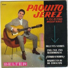 Discos de vinilo: PAQUITO JEREZ, BILLETES VERDES, MADRECITA DE MI CORAZON - SINGLE DEL SELLO BELTER DEL AÑO 1.962. Lote 40825778