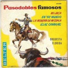 Discos de vinilo: PASODOBLES FAMOSOS POR LA ORQUESTA FLORIDA, MI JACA, EN ER MUNDO, SINGLE DEL SELLO BELTER EN 1961. Lote 40825825