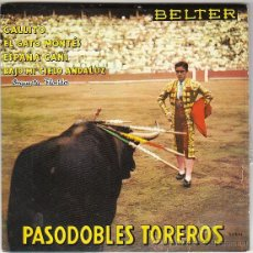 Discos de vinilo: PASODOBLES TOREROS, GALLITO, EL GATO MONTÉS, ESPAÑA CAÑÍ Y OTRO, SINGLE DE BELTER DE 1960. Lote 40825837