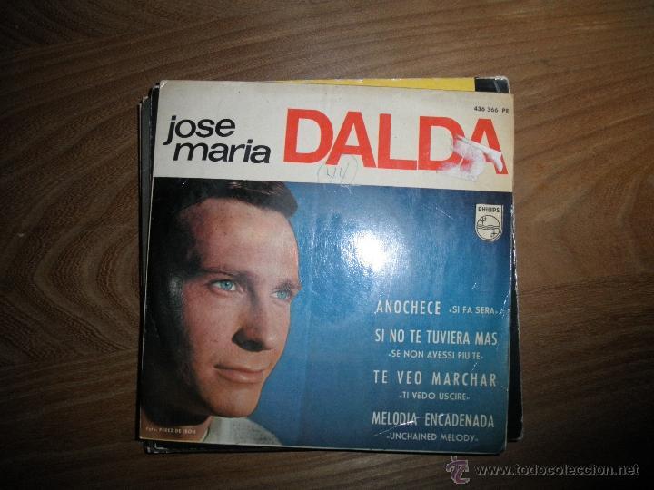 JOSE MARIA DALDA. ANOCHECE + 3. EP. PHILIPS 1965 (Música - Discos de Vinilo - EPs - Solistas Españoles de los 50 y 60)