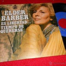 Discos de vinilo: ELDER BARBER ES LIBERTAD.../TIEMPO DE QUERERSE 7 SINGLE 1976 HISPAVOX ESPAÑA SPAIN. Lote 40831203