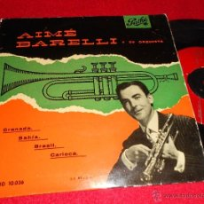 Discos de vinilo: AIME BARELLI GRANADA/BAHIA/BRASIL/CARIOCA EP 1958 PATHE EDICION ESPAÑOLA SPAIN LATIN. Lote 40835928