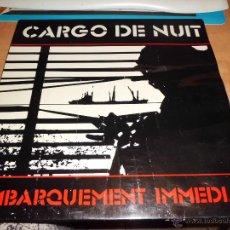 Discos de vinilo: CARGO DE NUIT - EMBARQUEMENT INMEDIAT ED. FRANCESA DOCKER DIFICIL. Lote 40846659