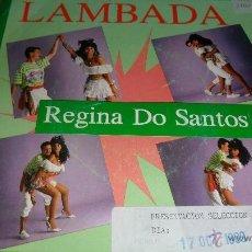 Discos de vinilo: REGINA DO SANTOS - LAMBADA .- SINGLES A 0,90. Lote 40846812