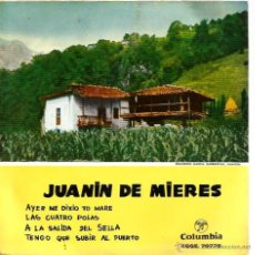 Discos de vinilo: EP JUANIN DE MIERES ( ASTURIAS FOLK ): AYER ME DIXIO TO MARE + 3. Lote 40858612