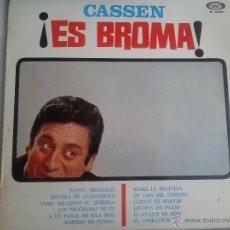 Discos de vinilo: MAGNIFICO LP DEL HUMORISTA CASSEN - EN ES BROMA - DEL AÑO 1967 -. Lote 40874837
