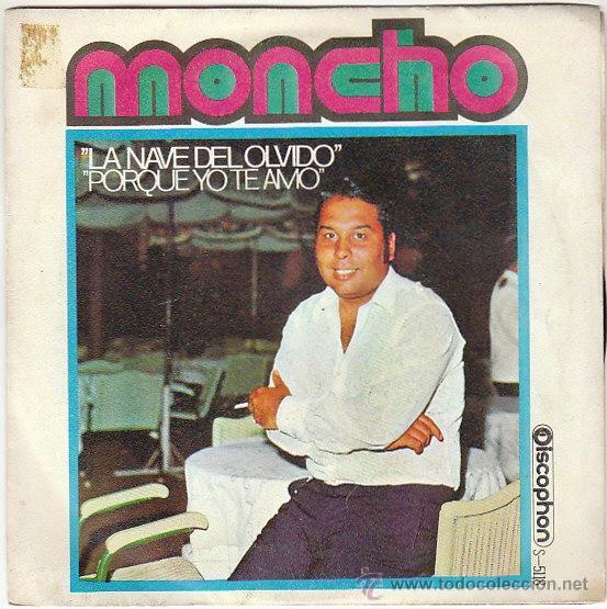 MONCHO - LA NAVE DEL OLVIDO / PORQUE YO TE AMO, DISCOPHON 1970 (Música - Discos de Vinilo - Maxi Singles - Solistas Españoles de los 50 y 60)