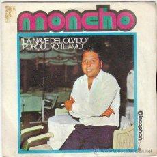 Discos de vinilo: MONCHO - LA NAVE DEL OLVIDO / PORQUE YO TE AMO, DISCOPHON 1970. Lote 40877227