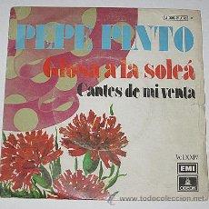 Discos de vinilo: PEPE PINTO. GLOSA A LA SOLEÁ. CANTES DE MI VENTA.1974 SINGLE.. Lote 40877403