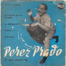 Discos de vinilo: PEREZ PRADO Y SU ORQUESTA - CU CU RU CU CU PALOMA / LA BORRACHITA / MARTA / MACHACA, RCA AÑOS 50. Lote 40877462
