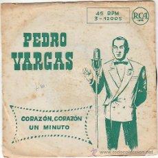 Discos de vinilo: PEDRO VARGAS - CORAZON, CORAZON / UN MINUTO (GRABADOS EN MEJICO Y ARGENTINA RESPECTIVAMENTE POR RCA). Lote 40877489