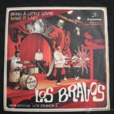 Discos de vinilo: LOS BRAVOS // BRING A LITTLE LOVIN´ - MAKE IT LAST. Lote 40890530