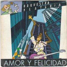 Discos de vinilo: ORQUESTA PLATERIA, AMOR Y FELICIDAD - SINGLE DEL SELLO ARIOLA DEL AÑO 1.984. Lote 40894895