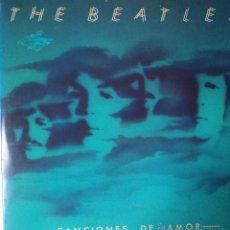 Discos de vinilo: THE BEATLES - CANCIONES DE AMOR - EDICION DE 1982 DE ESPAÑA - DOBLE - LABEL BLANCO. Lote 40909807