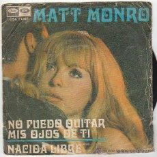 Discos de vinilo: MATT MONRO - NO PUEDO QUITAR MIS OJOS DE TI - NACIDA LIBRE EDITADO POR CAPITOL EN 1969. Lote 40912552