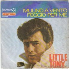 Discos de vinilo: LITTLE TONY - MULINO A VENTO / PEGGIO PER ME. SINGLE DEL SELLO VERGARA DEL AÑO 1.967. Lote 40912613