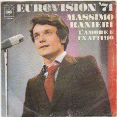 Discos de vinilo: MASSIMO RANIERI (EUROVISION 1971) - L'AMORE E UN ATTIMO / A LUCIA, CBS 1971. Lote 40912815