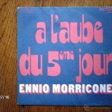 Discos de vinilo: ENNIO MORRICONE - A L´AUBE DU 5 EME JOUR + LE CARNAVAL DES TRUANDS - EDICIÓN FRANCESA. Lote 40916658