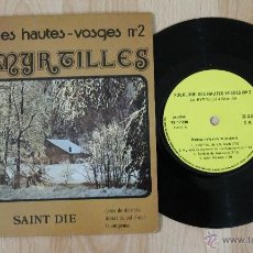 Discos de vinilo: FOLKLORE DES HAUTES-VOSGES Nº 2 LES MYRTILLES SINGLE MADE IN FRANCE. Lote 40944369