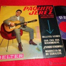 Discos de vinilo: PAQUITO DE JEREZ SU RITMO MODERNO BILLETES VERDES/CHA CHA CHA MATRIMONIAL +2 7 EP FRANCIA BELTER. Lote 40944746
