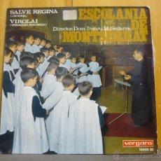 Discos de vinilo: ESCOLANIA DE MONTSERRAT - SALVE REGINA / VIROLAI - SINGLE VERGARA 1967 - SV. Lote 40949250
