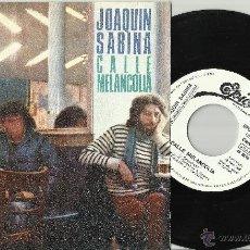 Discos de vinilo: JOAQUIN SABINA SINGLE PROMOCIONAL CALLE MELANCOLIA ESPAÑA 1980. Lote 40967020