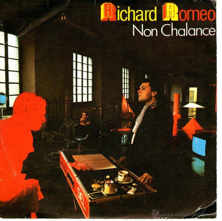 RICHARD ROMEO NON CHALANCE (Música - Discos de Vinilo - Singles - Pop - Rock Extranjero de los 80)
