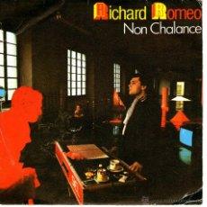 Discos de vinilo: RICHARD ROMEO NON CHALANCE. Lote 40970523