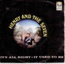Discos de vinilo: HENRY AND THE SEVEN - IT'S ALL RIGHT - IT USED TO BE - SINGLE SPAIN 1970 EX / EX. Lote 40971149