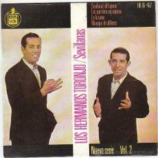 Discos de vinilo: LOS HERMANOS TORONJO - SEVILLANAS. SINGLE DEL SELLO HISPAVOX DEL AÑO 1.964. Lote 40992940