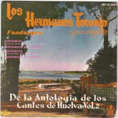 Discos de vinilo: LOS HERMANOS TORONJO. ANTOLOGIA DE LOS CANTES DE HUELVA, SINGLE DE HISPAVOX DEL AÑO 1961 . Lote 40992964