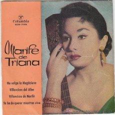 Discos de vinilo: MARIFÉ DE TRIANA: ME VALGA LA MAGDALENA/VILLANCICOS DEL ALBA/VILLANCICOS DE MARIFÉ... COLUMBIA 1960. Lote 40993011