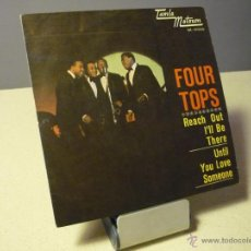 Discos de vinilo: FOUR TOPS REACH OUT I'LL BE THERE UNTIL YOU LOVE SOMEONE SINGLE. Lote 41010033