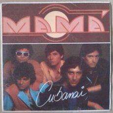 Discos de vinilo: MAMÁ -CUBANAI -1982 POLYDOR RARO SINGLE MOVIDA - SECRETOS NACHA POP. Lote 41018127
