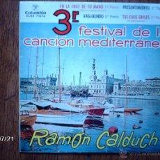 Discos de vinilo: RAMON CALDUCH - 3 ER FESTIVAL DE LA CANCIÓN MEDITERRANEA - EN LA CRUZ DE TU MANO + 3. Lote 41023749